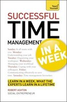 Successful Time Management In a Week: A Teach Yourself Guide