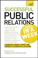 Successful Public Relations In a Week: A Teach Yourself Guide