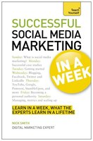Successful Social Media Marketing In a Week: A Teach Yourself Guide