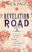 Revelation Road: One Man?s Journey To The Heart Of Apocalypse ? And Back Again