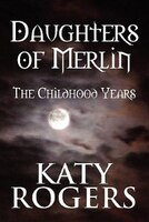 Daughters of Merlin: The Childhood Years