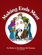 Making Ends Meet: For Better or For Worse 3rd Treasury