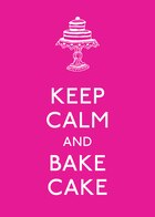 Keep Calm and Bake Cake