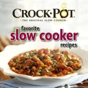 CROCKPOT FAVOURITE SLOW COOKER RECIPES