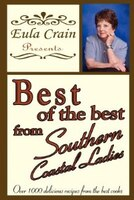 Best Of The Best, From Southern Coastal Ladies: Over 1000 Delicious Recipes From The Best Cooks