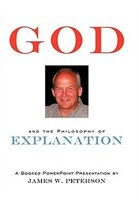 God And The Philosophy Of Explanation: A Booked Powerpoint Presentation