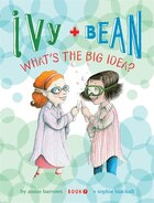 Ivy and Bean What's the Big Idea? (Book 7): Book 7