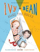Ivy and Bean Make the Rules (Book 9): Book 9