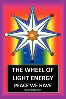 The Wheel Of Light Energy: Peace We Have