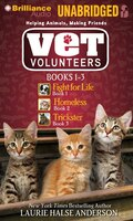 Vet Volunteers Books 1-3: Fight for Life, Homeless, Trickster