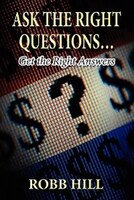 Ask the Right Questions...: Get the Right Answers