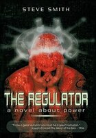 The Regulator: A Novel About Power
