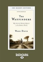 The Wayfinders: Why Ancient Wisdom Matters In The Modern World (large Print 16pt)