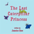 The Last Caterpillar Princess