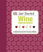 Get Started Wine Appreciation
