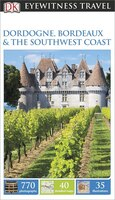 Eyewitness Travel Guides Dordogne Bordeaux And The Southwest Coa