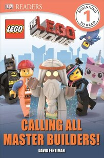 Dk Readers L1: The Lego Movie: Calling All Master Builders!