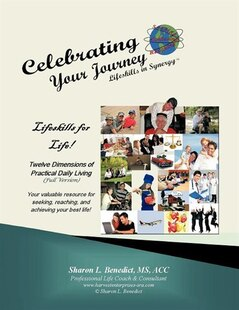 Celebrating Your Journey, Lifeskills In Synergy: 12 Dimensions Of Practical Daily Living, Full Version