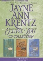 Jayne Ann Krentz Eclipse Bay CD Collection: Eclipse Bay, Dawn in Eclipse Bay, Summer in Eclipse Bay
