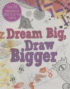 DREAM BIG DRAW BIGGER