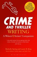 Crime And Thriller Writing: A Writers & Artists Companion