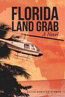 Florida Land Grab: A Novel
