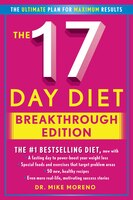 The 17 Day Diet Breakthrough Edition: The Ultimate Plan for Maximum Results