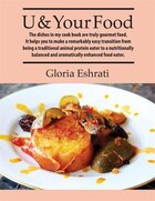 U & Your Food: The Dishes In My Cook Book Are Truly Gourmet Food. It Helps You To Have A Remarkably Easy Transitio