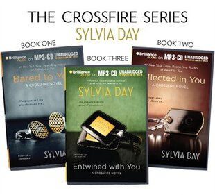 Sylvia Day Crossfire Series: Bared to You, Reflected in You, and Entwined with You