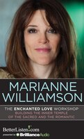 The Enchanted Love Workshop: Building the Inner Temple of the Sacred and the Romantic