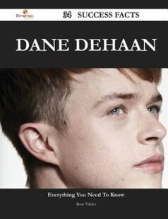 Dane DeHaan 34 Success Facts - Everything you need to know about Dane DeHaan