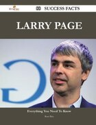 Larry Page 88 Success Facts - Everything you need to know about Larry Page