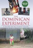 The Dominican Experiment: A Teacher and His Students Explore a Garbage Dump, a Sweatshop, and Vodou
