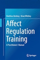 Affect Regulation Training: A Practitioners' Manual