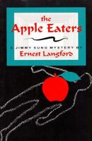 The Apple Eaters: A Jimmy Sung Mystery