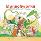 Munschworks: The First Munsch Collection