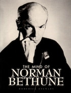 The Mind Of Norman Bethune