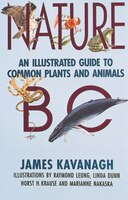 Nature BC: An Illustrated Guide to Common Plants and Animals