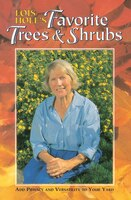 Lois Hole's Favorite Trees and Shrubs: Add Privacy and Versatility To Your Yard