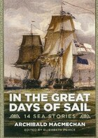 In the Great Days of Sail: 15 Sea Stories