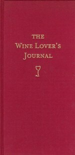 The Wine Lover's Journal: Deluxe Edition