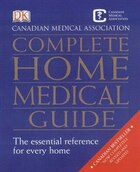 Canadian Medical Association Complete Home Medical Guide Revised