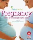 Babycenter Pregnancy From Preconception To Birth