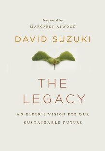 The Legacy: An ElderÕs Vision for Our Sustainable Future