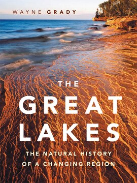 """Great Lakes, The"": The Natural History of a Changing Region"