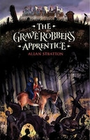 The Grave Robber's Apprentice: A Novel
