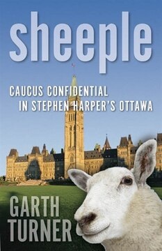 Sheeple: Caucus Confidential in Stephen Harper's Ottawa