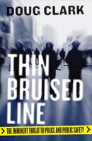 Thin Bruised Line: The Imminent Threat to Police and Public Safety