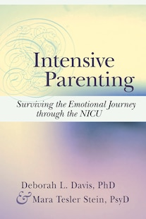 Intensive Parenting: Nurturing Your Baby in the NICU