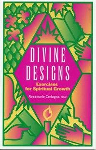 Divine Designs: Exercises for Spiritual Growth